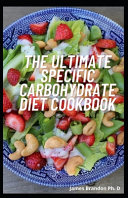 The Ultimate Specific Carbohydrate Diet Cookbook