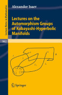 Lectures on the Automorphism Groups of Kobayashi-Hyperbolic Manifolds