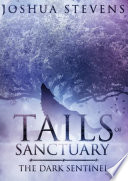 Tails of Sanctuary  The Dark Sentinel Book