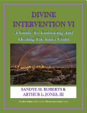 Divine Intervention VI  A Guide To Embracing And Healing The Inner Child