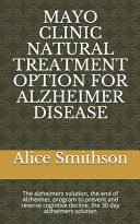 Mayo Clinic Natural Treatment Option for Alzheimer Disease