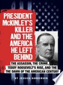 President McKinley s Killer and the America He Left Behind