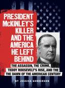 President McKinley's Killer and the America He Left Behind ebook