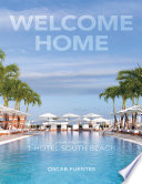 Welcome Home: Poems Inspired By 1 Hotel South Beach