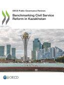 OECD Public Governance Reviews Benchmarking Civil Service Reform in Kazakhstan