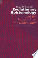 Evolutionary Epistemology and its Implications for Humankind