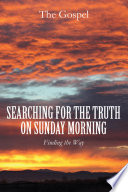Searching for the Truth on Sunday Morning
