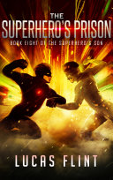The Superhero s Prison  action adventure young adult superheroes
