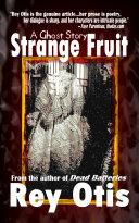 Strange Fruit: A Ghost Story ebook
