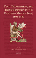 Text  Transmission  and Transformation in the European Middle Ages  1000 1500