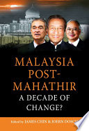 Malaysia Post Mahathir A Decade Of Change