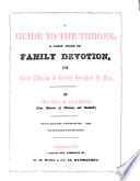 A guide to the throne; a daily guide to family devotion