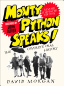 Monty Python Speaks  Revised and Updated Edition  The Complete Oral History