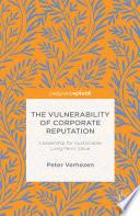 The Vulnerability of Corporate Reputation
