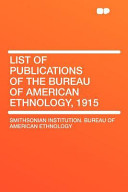List Of Publications Of The Bureau Of American Ethnology 1915