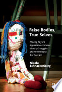 False Bodies  True Selves