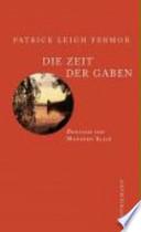 Die Zeit der Gaben  : zu Fuss nach Konstantinopel: von Hoek van Holland an die mittlere Donau : der Reise erster Teil