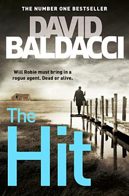 Book cover of 'The Hit: A Will Robie Novel 2' by David Baldacci