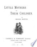 Little mothers and their children  by Maggie Browne Book