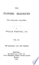 The Platonic Dialogues for English Readers  The Republic and the Tim  us