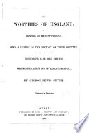 The Worthies Of England Or Memoirs Of Eminent Persons Monuments Have Been Erected In Westminster Abbey And St Paul S Cathedral