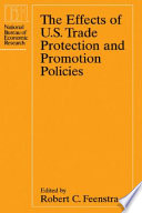 The Effects of U S  Trade Protection and Promotion Policies Book