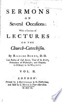 Sermons on several occasions, with a course of lectures on the Church-catechism