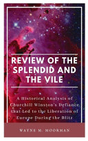 Review of the Splendid and the Vile