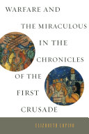 Warfare and the Miraculous in the Chronicles of the First Crusade [Pdf/ePub] eBook