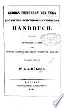 Georgs Freiherrn von Vega Logarithmisch-trigonometrisches Handbuch