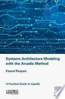 Systems Architecture Modeling with the Arcadia Method Book