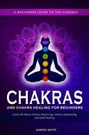 Chakras and Chakra Healing for Beginners