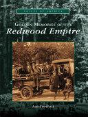Golden Memories of the Redwood Empire