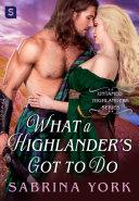 What a Highlander's Got To Do Book