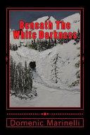 Beneath the White Darkness