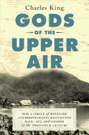 link to Gods of the upper air : how a circle of renegade anthropologists reinvented race, sex, and gender in the twentieth century in the TCC library catalog