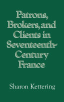 Pdf Patrons, Brokers, and Clients in Seventeenth-Century France Telecharger