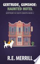Gertrude  Gumshoe  Haunted Hotel
