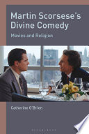 Martin Scorsese's divine comedy : movies and religion
