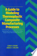 A Guide to Modeling Thermoplastic Composite Manufacturing Processes