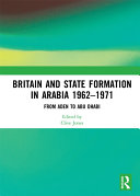Britain and State Formation in Arabia 1962–1971