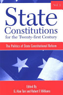 State Constitutions for the Twenty-first Century, Volume 1