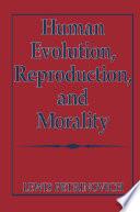 Human Evolution  Reproduction  and Morality Book