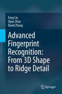 Advanced Fingerprint Recognition  From 3D Shape to Ridge Detail