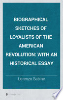 Biographical Sketches of Loyalists of the American Revolution Book PDF