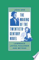 The Making of the Twentieth Century Novel