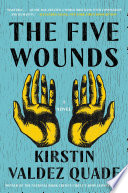 The Five Wounds  A Novel