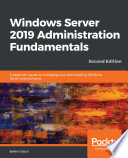 Windows Server 2019 Administration Fundamentals