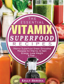 The Essential Vitamix Superfood Recipes Book