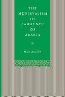 Medievalism Of Lawrence Of Arabia Book